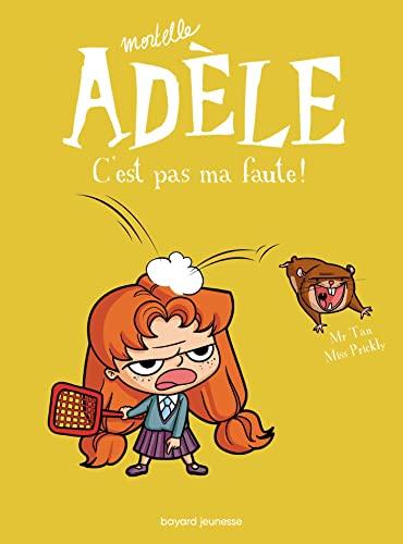 9782848018690: Mortelle Adèle. C'est pas ma faute (T3)