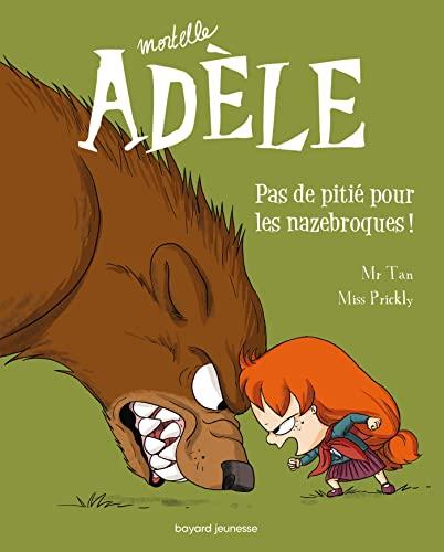 9782848019727: Mortelle Adèle, Tome 07: Pas de pitié pour les nazebroques ! (Globulle Mortelle Adèle)