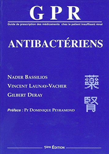 9782848020020: GPR ANTIBACTERIENS, Guide de Prescription des Medicaments Chez le Patien Insuffisant R�nal