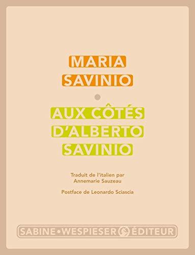 Aux côtés d'Alberto Savinio. Souvenirs et lettres: Maria Savinio