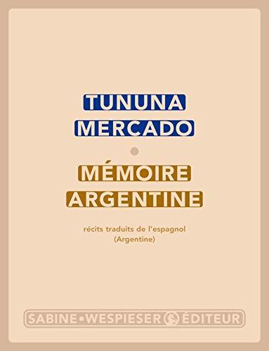 9782848050201: Mémoire Argentine