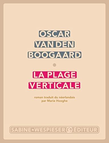 La plage verticale: Boogaard Oscar Van den