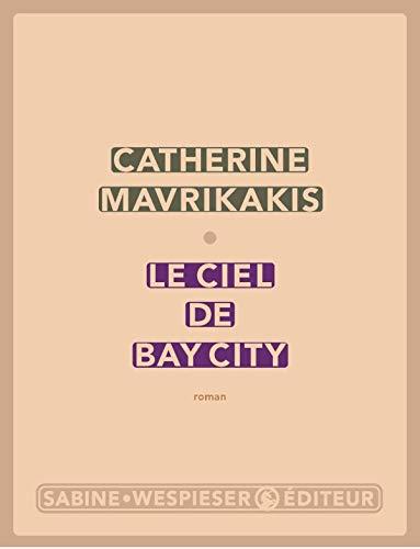 9782848050744: Le ciel de Bay City (French Edition)