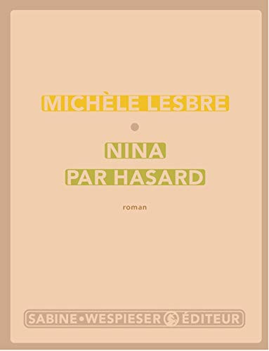 Nina par hasard: Lesbre, Mich�le