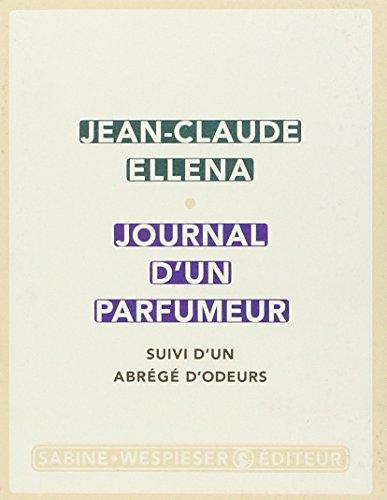 Journal d'un parfumeur: Ellena, Jean-Claude