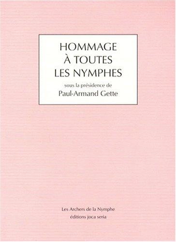 Hommage à toutes les nymphes: Paul-Armand Gette