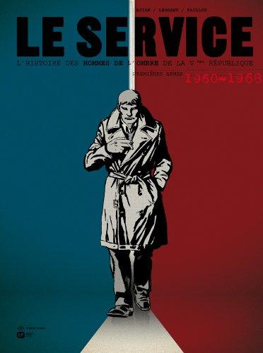 9782848103525: Le service, Tome 1 : Premières armes 1960-1968