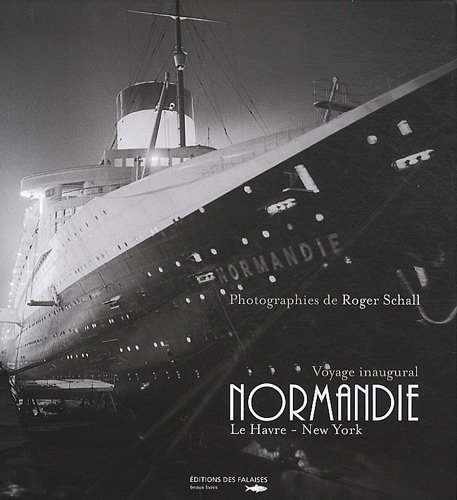 9782848111094: Normandie : Voyage inaugural Le Havre - New York 29 mai - 4 juin 1935