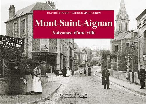 9782848111476: Mont-Saint-Aignan ; la naissance d'une ville