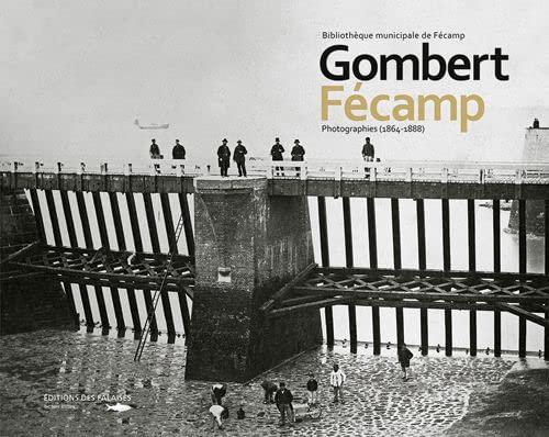 9782848111742: GOMBERT FECAMP PHOTOGRAPHIES 1864-1888