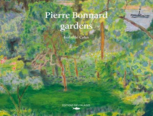9782848112411: Pierre Bonnard : The gardens