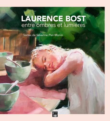 9782848112459: LAURENCE BOST, ENTRE OMBRES ET LUMIERE