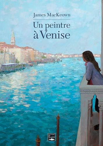 9782848112695: JAMES MACKEOWN, UN PEINTRE A VENISE (fr-gb)