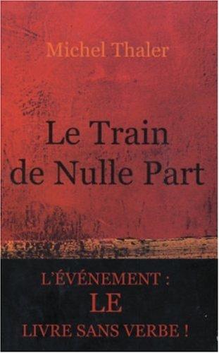 9782848140193: Le Train de Nulle Part : Au fil des Sorayades !