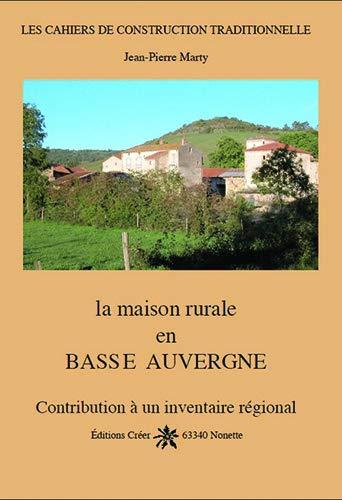 La maison rurale en Basse Auvergne: Jean-Pierre Marty