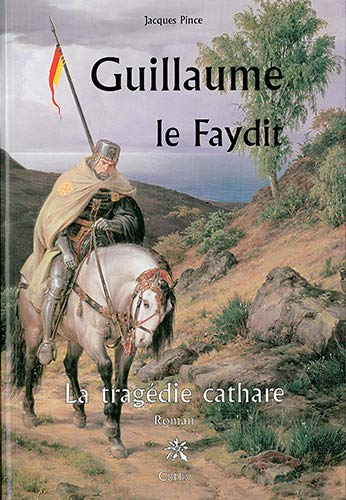 Guillaume le Faydit La tragedie cathare: Pince Jacques