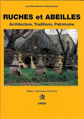 Ruches et abeilles Architecture Traditions Patrimoine: Mestre Jean Rene