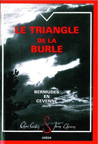 Le triangle de la burle Bermudes en Cevenne: Peyrard Jean