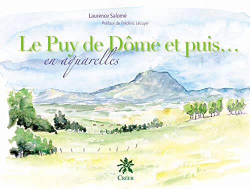 Le Puy de Dome et puis En aquarelles: Salome Laurence