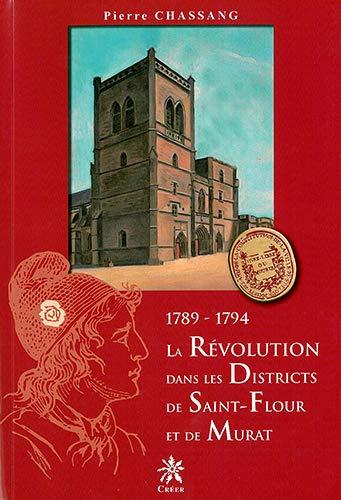 9782848190921: La R�volution dans les districts de Saint-Flour et de Murat : 1789-1794