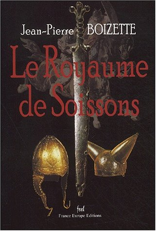 9782848250090: Le Royaume de Soissons