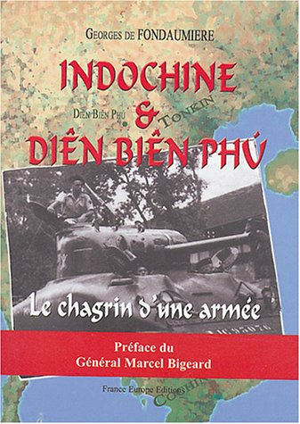 9782848250632: L'Indochine et Diên Biên Phu : Le chagrin d'une armée