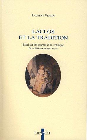 9782848301600: Laclos et la tradition : Essai sur les sources et la technique des Liaisons dangereuses