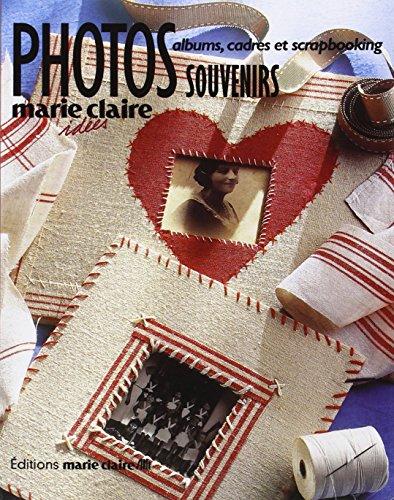 9782848310701: Photos souvenirs : Albums, cadres et scrapbooking (Marie Claire Idées)