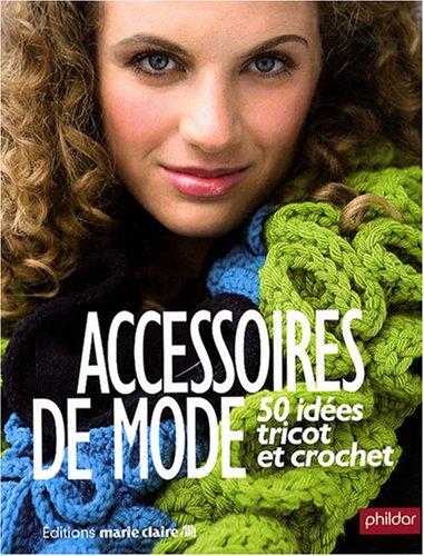 9782848311333: Accessoires de mode : 50 idées tricot et crochet