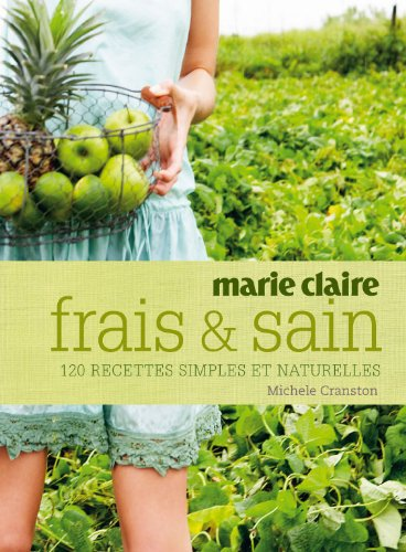 9782848312149: Frais + sain : 120 recettes simples et naturelles