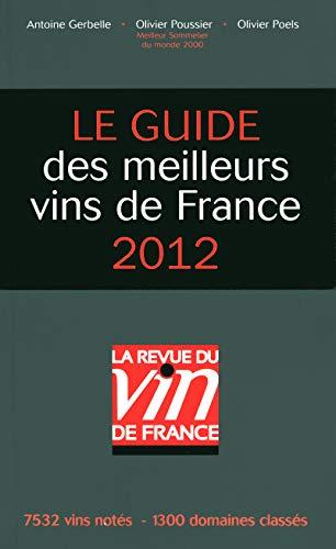 Le Guide des meilleurs vins de France 2012 edition (French Edition): Olivier Poussier; Olivier ...