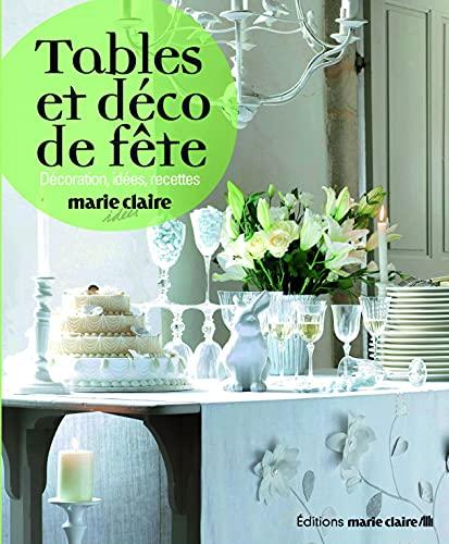 9782848314440: Tables Et Déco De Fêtes : Décoration, Idées, Recettes