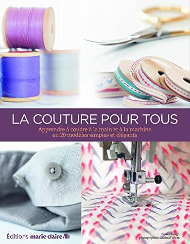 9782848314808: La couture pour tous : De la bo�te � couture � la machine � coudre : les techniques de couture vestimentaire et de d�co maison