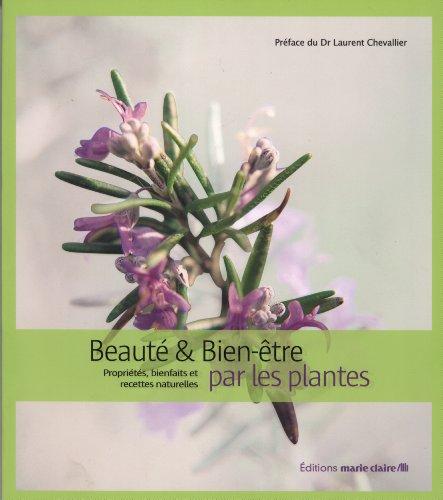 9782848314976: Beauté et bien-être par les plantes : Propriétés, bienfaits et recettes naturelles