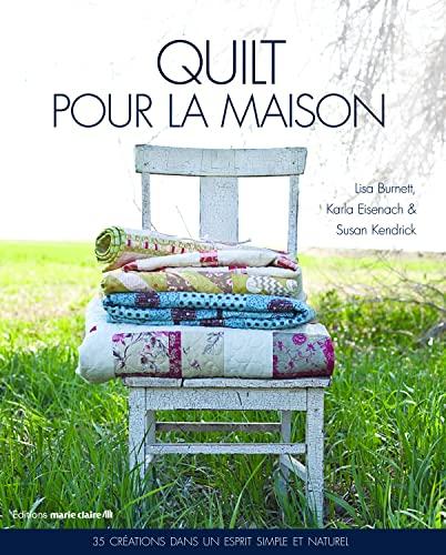 Quilt pour la maison : 35 créations: Lisa Burnett; Karla