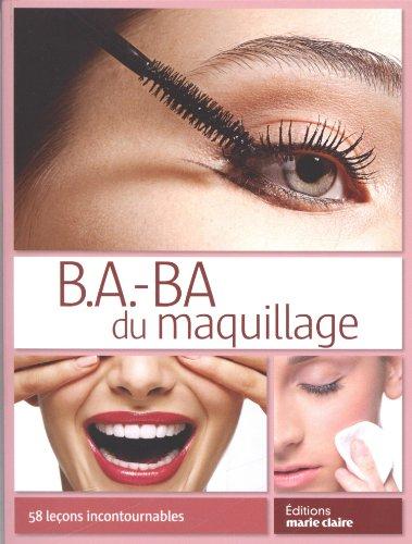 9782848316222: B.a.-ba du maquillage : 58 leçons incontournables