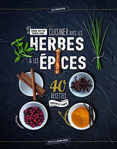 9782848319537: Cuisiner les herbes et les épices