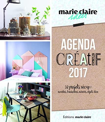 9782848319858: Agenda créatif 2017 - 52 projets récup : meubles, luminaires, mi (Marie Claire Idées) (French Edition)