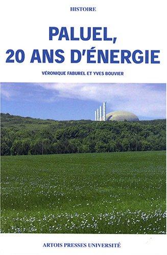 Paluel, 20 ans d'énergie: V�ronique Faburel, Yves Bouvier