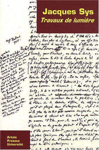 Travaux de lumière (French Edition): Jacques Sys