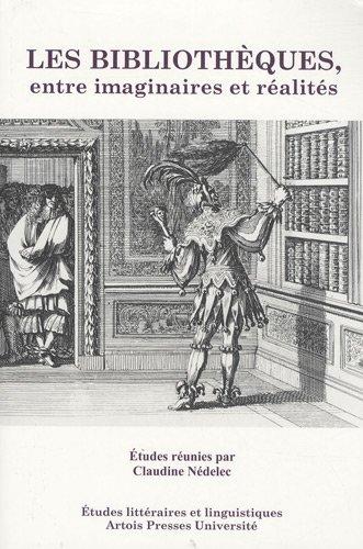 Les bibliothèques entre imaginaires et réalités (French ...