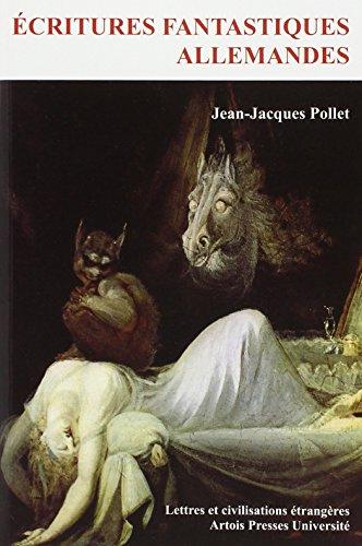 Ecritures fantastiques allemandes: Jean-Jacques Pollet