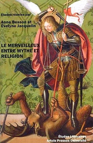 Le merveilleux entre mythe et religion: Anne Besson, Evelyne Jacquelin