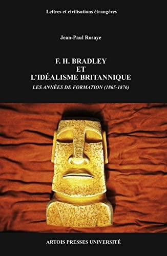f h bradley et l idealisme britannique: Jean-Paul Rosaye