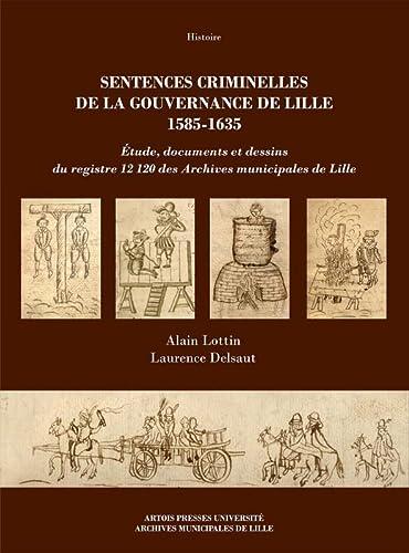 9782848321615: Sentences criminelles de la gouvernance de lille 1585 1635