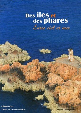 9782848330693: Des îles et des phares : Entre ciel et mer