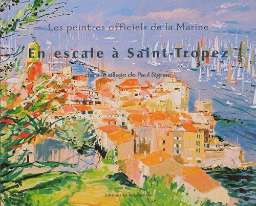9782848331157: En escale � Saint-Tropez dans le sillage de Paul Signac : Les peintres officiels de la Marine
