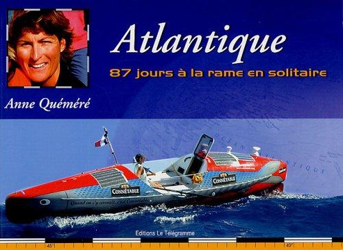 9782848331201: Atlantique : 87 Jours � la rame en solitaire