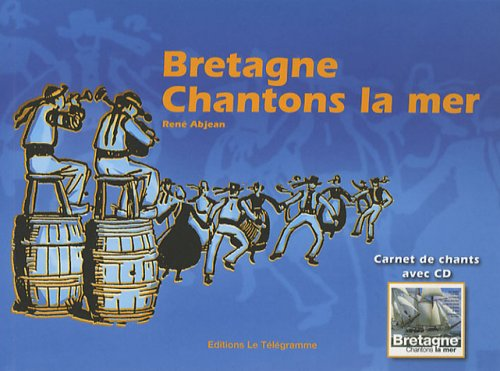Bretagne, chantons la mer (1CD audio)