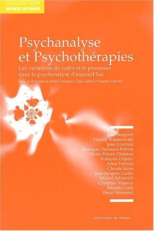 Psychanalyse et psychothérapies. Les variations du cadre et le processus dans la ...